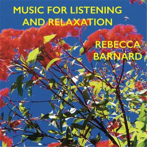 Rebecca Barnard Music for Listening and Relaxation, the new record